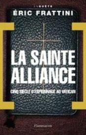 Vente livre :  La Sainte Alliance  - Eric Frattini