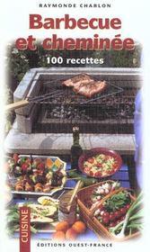 Barbecue et cheminée ; 100 recettes - Intérieur - Format classique