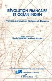 Revolution Francaise Et Ocean Indien. Premices Paroxys - Couverture - Format classique