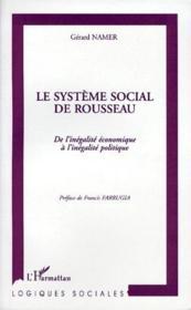 Le système social de Rousseau ; de l'inégalite économique à l'inégalité politique - Couverture - Format classique