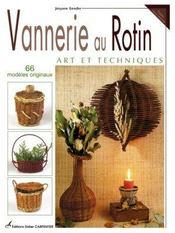 Vannerie au rotin ; art et techniques ; 66 modèles originaux - Intérieur - Format classique
