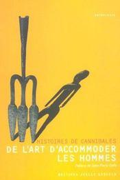 De l'art d'accomoder les hommes ; histoires de cannibales - Intérieur - Format classique