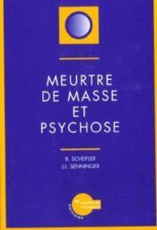 Meurtre De Masse Et Psychose - Couverture - Format classique