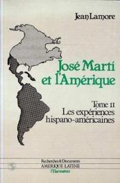 Les expériences hispano-américaines t.2 ; José Marty et l'Amérique - Couverture - Format classique