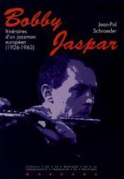 Bobby Jaspar, Itineraire D'Un Jazzman Europeen 1926-1963 - Couverture - Format classique