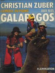 Camera Au Poing. Aux Iles Galapagos. - Couverture - Format classique
