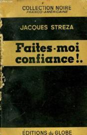 Faites - Moi Confiance !. - Couverture - Format classique