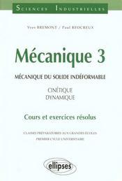 Mecanique 3 Mecanique Du Solide Indeformable Cinetique Dynamique Cours Et Exercices Resolus - Intérieur - Format classique