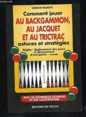 Comment Jouer Au Backgammon,Au Jacquet Et Au Trictrac - Couverture - Format classique