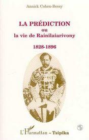 La prédiction ou la vie de Rainilaiarivony, 1828-1896 - Intérieur - Format classique