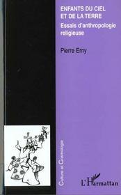 Enfants Du Ciel Et De La Terre ; Essais D'Anthropologie Religieuse - Intérieur - Format classique