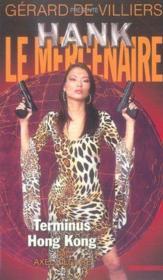 Hank Le Mercenaire T.10 ; Terminus Hong Kong - Couverture - Format classique