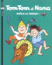 Tom-Tom et Nana t.7 ; drole de cirque – Jacqueline Cohen