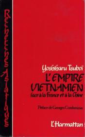Empire Vietnamien Face A La France Et A La Chine : ... - Couverture - Format classique