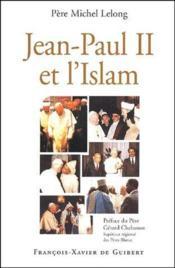 Jean Paul II et l'islam - Couverture - Format classique