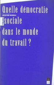 Quelle Democratie Sociale Dans Le Monde Du Travail - Intérieur - Format classique