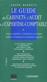 Le Guide Des Cabinets D'Audit Et D'Expertise-Comptable. Experts-Comptables, Commissaires Aux Comptes, Auditeurs, Partenaires De La Profession Comptable, Les 87 Premiers Cabinets Et Grou - Intérieur - Format classique