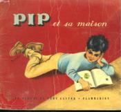 Pip Et Sa Maison. Les Albums Du Pere Castor. - Couverture - Format classique