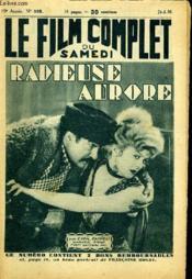 Le Film Complet Du Samedi N° 965 - 10e Annee - Radieuse Aurore - Couverture - Format classique