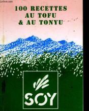 100 Recettes Au Tofu & Au Tonyu - Couverture - Format classique