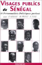 Visages publics du Sénégal ; 10 personnalités politiques parlent - Couverture - Format classique