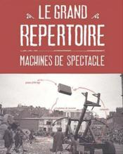 Le grand repertoire - machines de spectacle - Couverture - Format classique