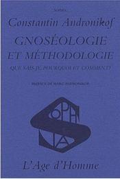 Gnoséologie et méthodologie ; que sais-je, pourquoi et comment ? - Intérieur - Format classique