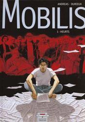 Mobilis t.1 ; heurts - Intérieur - Format classique