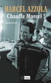 Chauffe marcel ! - Couverture - Format classique