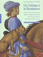 Du Gothique à la Renaissance ; les protagonistes de l'art italien ; monographies complètes - Intérieur - Format classique
