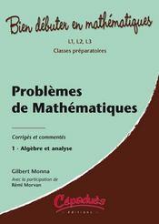 Problemes de mathematiques corriges et commentes t.1 ; algebre et analyse - 4ème de couverture - Format classique