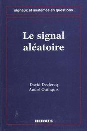 Le signal aleatoire - Intérieur - Format classique