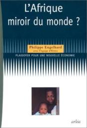 L'Afrique, Miroir Du Monde - Couverture - Format classique