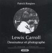 Lewis carroll, dessinateur et photographe - Intérieur - Format classique