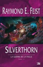 La guerre de la faille t.2 ; silverthorn - Couverture - Format classique