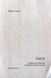 Tas II ; composé de A cherche et de Autre pierre-de-tête - Couverture - Format classique