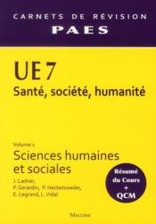 UE7 sante, societe, humanite t.1 ; sciences humaines et sociales ; carnets de revision PAES – J. Ladner, coordination