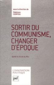 Sortir Du Communisme, Changer D'Epoque ; Apres La Chute Du Mur
