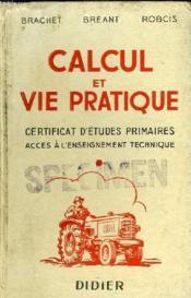 Calcul Et Vie Pratique - Certificat D'Etudes Primaires Acces A L'Enseignement Technique - Couverture - Format classique