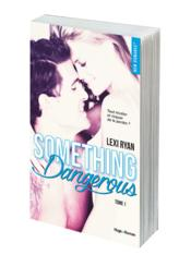 Vente livre :  Reckless & real T.1 ; something is dangerous  - Lexi Ryan