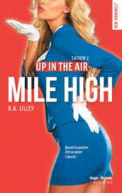 Vente livre :  Up in the air saison 2 ; Mile High  - R. K. Lilley
