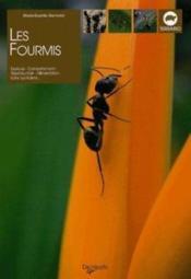 Les fourmis ; espèces ; comportement ; reproduction ; alimentation ; soins quotidiens - Couverture - Format classique