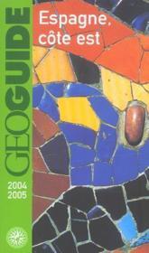 Geoguide ; Espagne Côte Est (Edition 2004/2005) - Couverture - Format classique