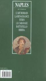 Naples ; l'art romain, la Renaissance, Titien, Le Caravage, Battistello, Ribera - 4ème de couverture - Format classique