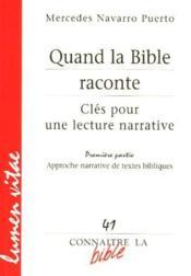 Quand la Bible raconte ; clés pour une lecture narrative t.1 ; approche narrative de textes bibliques - Couverture - Format classique