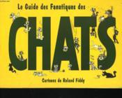 Le Guide Des Fanatiques Des Chats - Couverture - Format classique