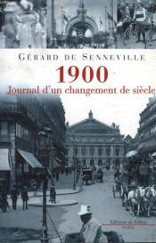 1900, journal d'un changement de siecle - Couverture - Format classique