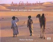 Au Fil Du Sable ; Balade Poetique En Mauritanie - Intérieur - Format classique