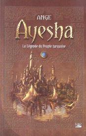 Ayesha, la légende du peuple turquoise ; intégrale - Intérieur - Format classique