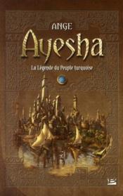 Ayesha, la légende du peuple turquoise ; intégrale - Couverture - Format classique
